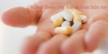 Các loại thuốc phá thai an toàn nhất hiện nay theo bộ Y tế